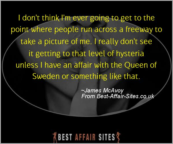 Having An Affair Quote - James McAvoy - Quotes quote image