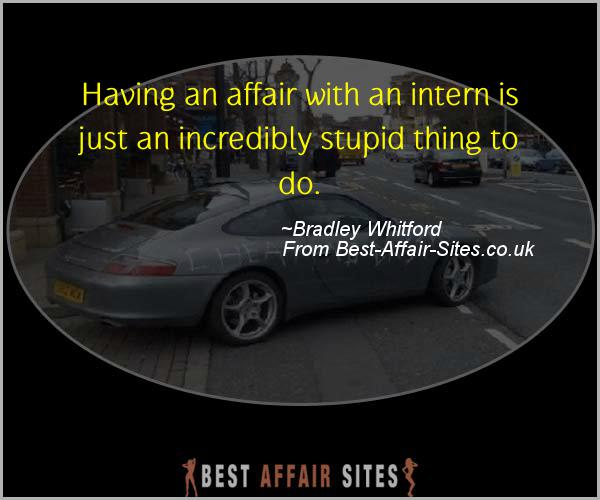 Having An Affair Quote - Bradley Whitford - Quotes quote image