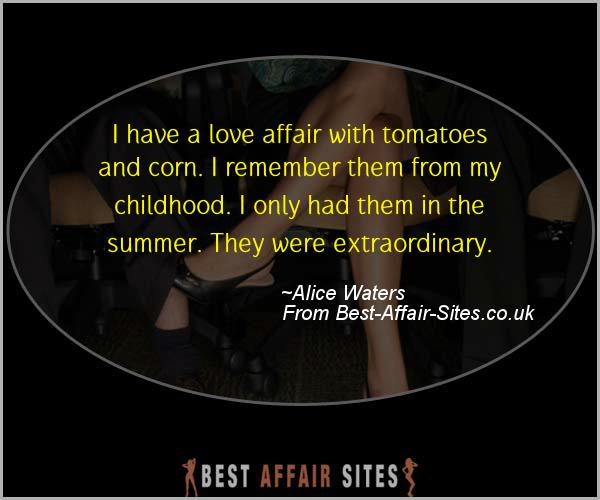 Having An Affair Quote - Alice Waters - Quotes quote image