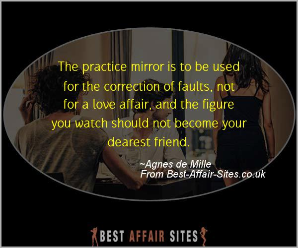 Having An Affair Quote - Agnes de Mille - Quotes quote image