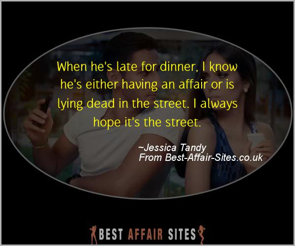 Having An Affair Quote - Jessica Tandy - Quotes quote image