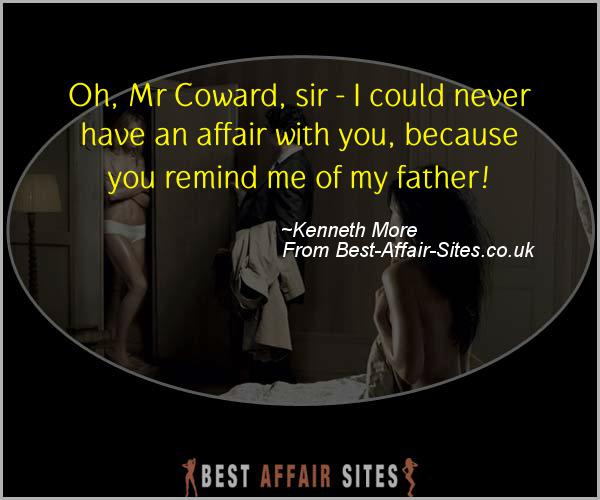 Having An Affair Quote - Kenneth More - Quotes quote image