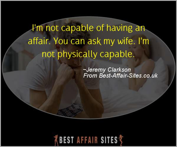 Having An Affair Quote - Jeremy Clarkson - Quotes quote image