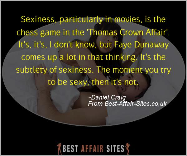 Having An Affair Quote - Daniel Craig - Quotes quote image