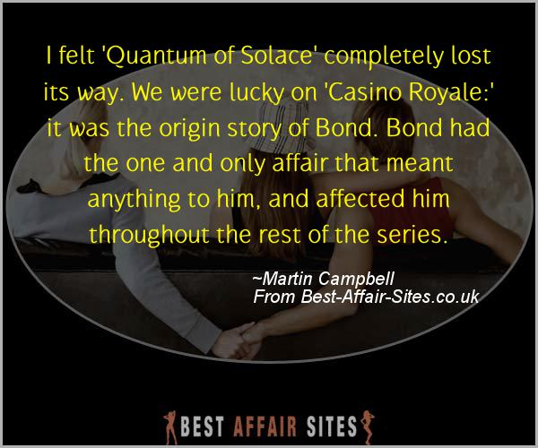 Having An Affair Quote - Martin Campbell - Quotes quote image