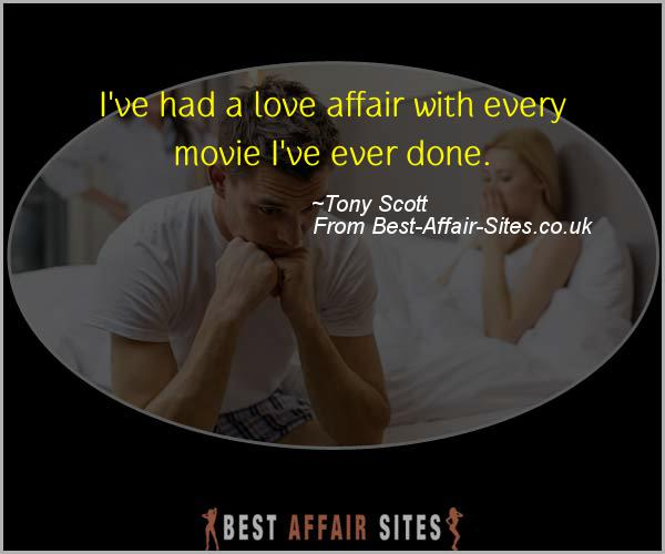 Having An Affair Quote - Tony Scott - Quotes quote image