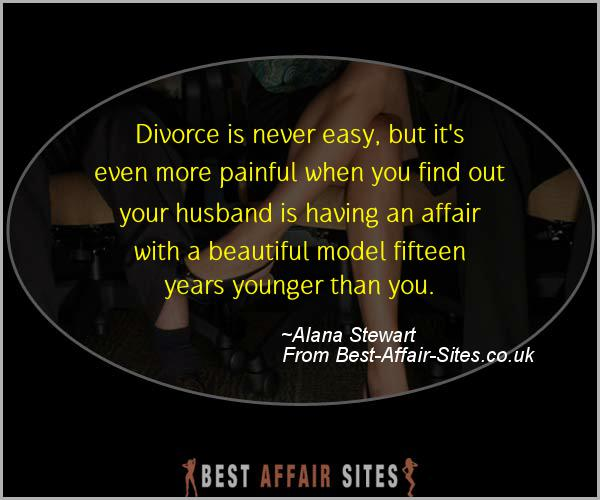 Having An Affair Quote - Alana Stewart - Quotes quote image